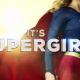 SUPERGIRL. First Look