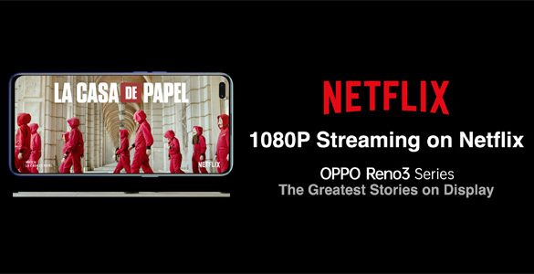 OPPO and Netflix work together to deliver Exquisite Viewing Experience on Reno3 Series