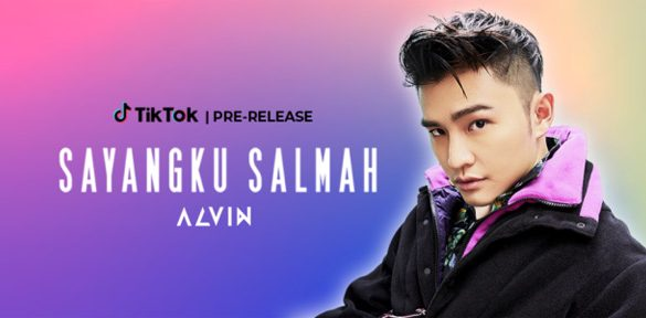 "Alvin Chong to Premiere ""Sayangku Salmah"" First and Exclusive on TikTok"