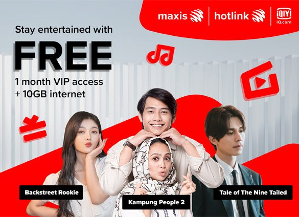 Maxis TV gives free VIP access to iQIYI and 10GB data to binge on popular Asian dramas, shows and movies